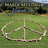 echange, troc Maria Muldaur - Yes We Can! Songs Of Peace And Protest