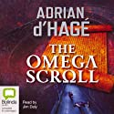 The Omega Scroll (       UNABRIDGED) by Adrian d'Hage Narrated by Jim Daly