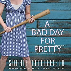 A Bad Day for Pretty: A Crime Novel | [Sophie Littlefield]