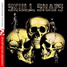 Skull Snaps (Digitally Remastered)