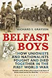 Belfast Boys: How Unionists and Nationalists Fought and Died Together in the First World War