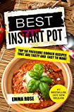 Best Instant Pot: Top 50 Pressure Cooker Recipes That Are Tasty and  Easy To Make