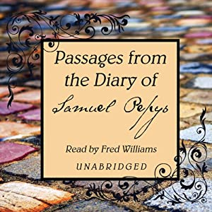Passages from the Diary of Samuel Pepys | [Samuel Pepys]