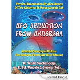 UFO Abduction From Undersea: Physical Examination By Alien Beings Of Two Abductees In Oceanographic Labs (English Edition)