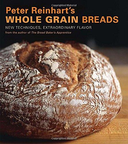 Peter Reinhart's Whole Grain Breads: New Techniques, Extraordinary Flavor (Whole Grain Bread compare prices)