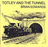 Totley and the Tunnel (0952506416) by Edwards, Brian