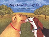 Dogs love to play ball (Books for Young Learners)