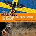 Le retour du professeur de danse Audiobook by Henning Mankell Narrated by Marc-Henri Boisse