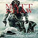 The End Audiobook by Matt Shaw Narrated by Julian Seager