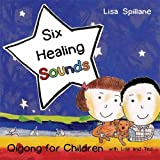 img - for Six Healing Sounds with Lisa and Ted: Qigong for Children book / textbook / text book