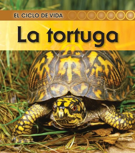 La Tortuga = Turtle (El Ciclo De Vida / Life Cycle of a)