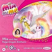 Mia und das Regenbogen-Einhorn (Mia and Me 21) | Isabella Mohn