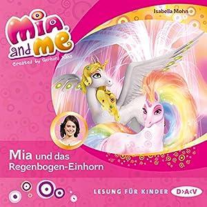 Mia und das Regenbogen-Einhorn (Mia and Me 21) Hörbuch