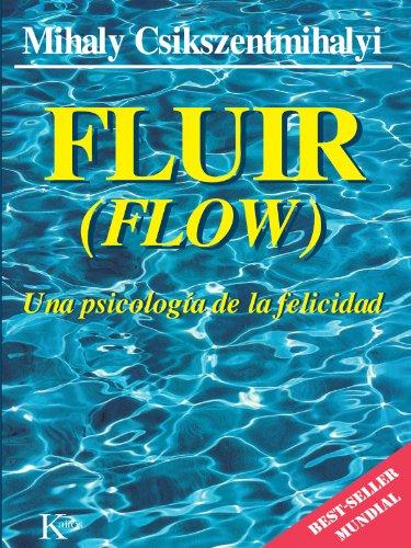 Fluir: Una psicología de la felicidad