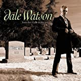 From The Cradle To The Grave Dale Watson