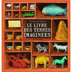 Le livre des terres imaginées - Guillaume Duprat