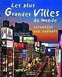 echange, troc Philippe Godard, Julien Dugué - Les plus grandes villes du monde racontées aux enfants
