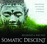 Somatic Descent: Experiencing the Ult...