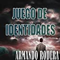 Juego de identidades [Game of Identities] Audiobook by Armando Rodera Blasco Narrated by Jorge Lillo