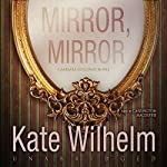 Mirror, Mirror: The Barbara Holloway Mysteries, Book 14 | Kate Wilhelm