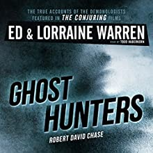 Ghost Hunters: True Stories from the World's Most Famous Demonologists Audiobook by Ed Warren, Lorraine Warren, Robert David Chase Narrated by Todd Haberkorn