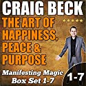 The Art of Happiness, Peace & Purpose: Manifesting Magic Complete Box Set Audiobook by Craig Beck Narrated by Craig Beck