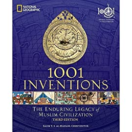LIMITED EDITION EXCLUSIVE HARD-BACK 1001 Inventions: The Enduring Legacy of Muslim Civilization (Third Edition)