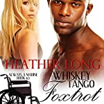 Whiskey Tango Foxtrot: The Challenge Series: Always a Marine, Book 10 | Heather Long