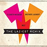 Elizabeth McQueen Meet Brothers Lazaroff: The Laziest Remix