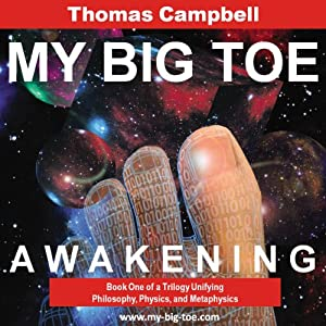 My Big TOE: Awakening | [Thomas W . Campbell]