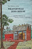 img - for History of the Weaverville Joss House and the Chinese of Trinity County, California book / textbook / text book
