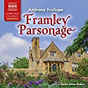 Framley Parsonage: Chronicles of Barsetshire, Book 4 (       UNABRIDGED) by Anthony Trollope Narrated by David Shaw-Parker