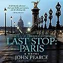 Last Stop: Paris Audiobook by John Pearce Narrated by Dan Gallagher