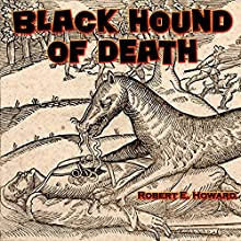 Black Hound of Death Audiobook by Robert E. Howard Narrated by David Plinge
