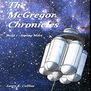 The McGregor Chronicles: Book 1 - Saving Mike Audiobook