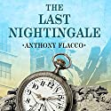 The Last Nightingale: A Novel of Suspense (Mortalis) Audiobook by Anthony Flacco Narrated by John McLain