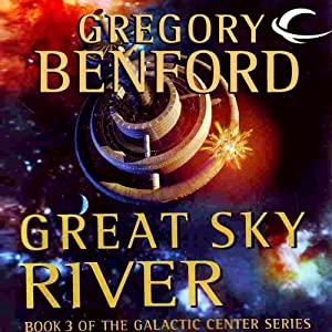 Great Sky River: Galactic Center, Book 3 | [Gregory Benford]
