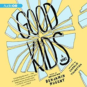 Good Kids: A Novel | [Benjamin Nugent]