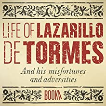 The Life of Lazarillo de Tormes (       UNABRIDGED) by Booka Narrated by Alex Warner