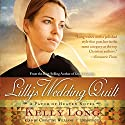 Lilly's Wedding Quilt: A Patch of Heaven Novel Audiobook by Kelly Long Narrated by Christine Williams