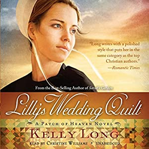 Lilly's Wedding Quilt: A Patch of Heaven Novel | [Kelly Long]