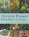 The Edible Flower Garden: From Garden...