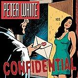 Confidential ~ Peter White