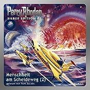 Menschheit am Scheideweg - Teil 2 (Perry Rhodan Silber Edition 80) | Kurt Mahr, Ernst Vlcek, H. G. Francis