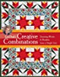 Carol Doak's Creative Combinations w/ CD: Stunning Blocks & Borders from a Single Unit  32 Paper-Pieced Units  8 Quilt Projects [with CD-ROM]