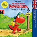 Der kleine Drache Kokosnuss kommt in die Schule: Englisch lernen mit dem kleinen Drachen Kokosnuss Hörbuch von Ingo Siegner Gesprochen von: Philipp Schepmann, Robert Metcalf