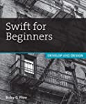 Swift for Beginners (Develop and Design)