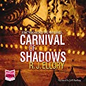 Carnival of Shadows (       UNABRIDGED) by R J Ellory Narrated by Jeff Harding