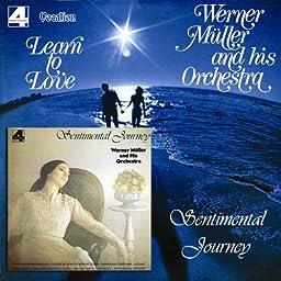 Learn to Love; Sentimental Journey