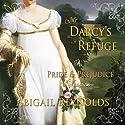 Mr. Darcy's Refuge: A Pride & Prejudice Variation (       UNABRIDGED) by Abigail Reynolds Narrated by Pearl Hewitt